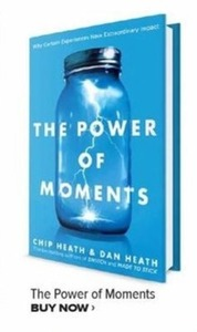 The Power Of Moments By Chip Heath Dan Heath
