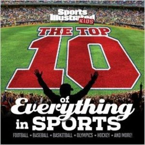 Sports Illustrated Kids The TOP 10 of Everything in SPORTS Book